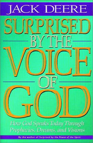 9780310414186: Surprised by the Voice of God: How God Speaks Today Through Prophecies, Dreams, and Visions