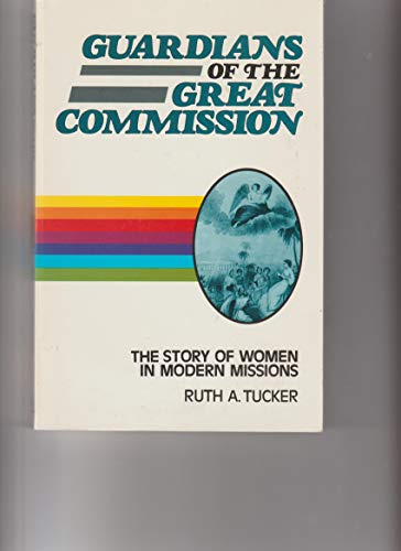 Guardians of Great Commission (0310414717) by Tucker, Ruth A.