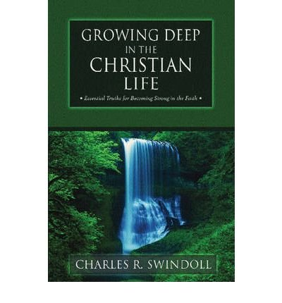 9780310415817: Growing deep in the Christian life: Essential truths for becoming strong in the faith