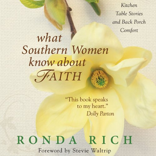 9780310415848: What Southern Women Know About Faith: Kitchen Table Stories and Back Porch Comfort