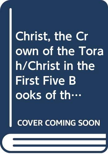 9780310416210: Christ, the Crown of the Torah/Christ in the First Five Books of the Bible