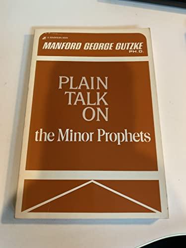 Plain Talk on the Minor Prophets: Gutzke, Manford George