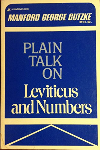 Plain Talk on Leviticus and Numbers: Gutzke, Manford George