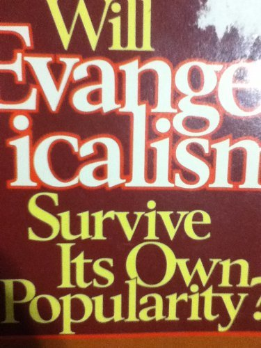 9780310425410: Will Evangelicalism Survive Its Own Popularity?