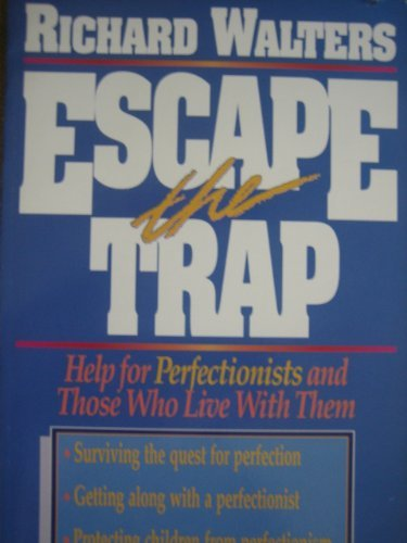 9780310425717: Escape the Trap: Help for Perfectionists and Those Who Live With Them