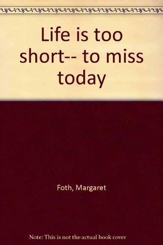 9780310426813: Life is too short-- to miss today