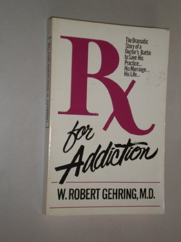 9780310427506: Rx for Addiction: A Doctors Story of His Battle With Drugs