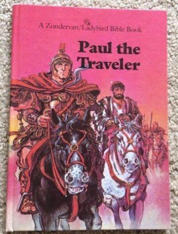 Paul the traveler (Zondervan/Ladybird Bible series): Jenny Robertson