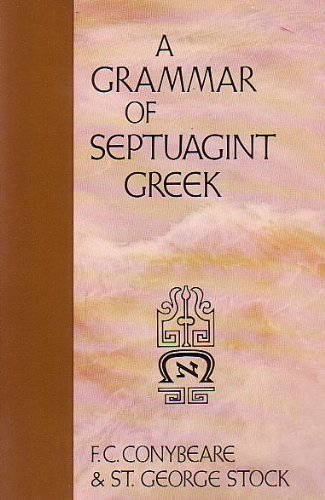 A Grammar of Septuagint Greek: Conybeare, F. C.