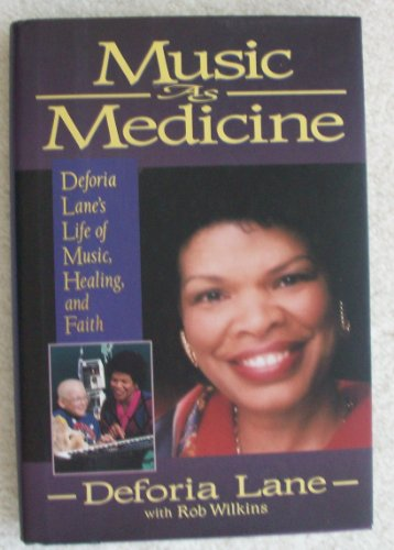 Music As Medicine: Deforia Lane's Life of: Deforia Lane, Rob