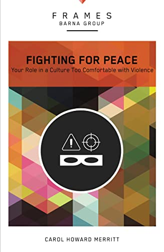 9780310433453: Fighting for Peace: Your Role in a Culture Too Comfortable with Violence (Frames)