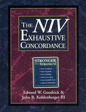 The NIV Exhaustive Concordance ( A Regency Reference Library Book) (0310436907) by Edward W. Goodrick