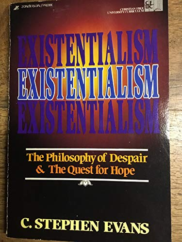 Existentialism, the Philosophy of Despair and the Quest for Hope (Compass Series): Evans, C. ...