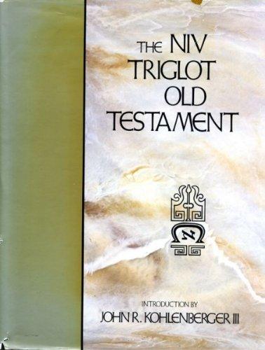The NIV triglot Old Testament: John R Kohlenberger