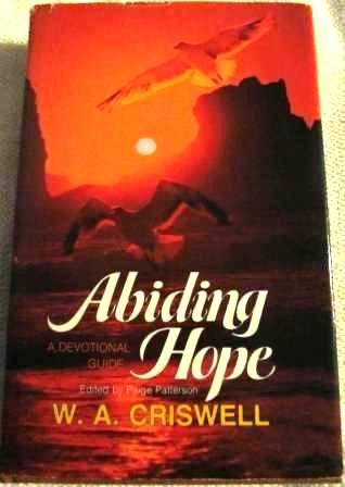 Abiding Hope: A daily devotional guide: Criswell, W. A
