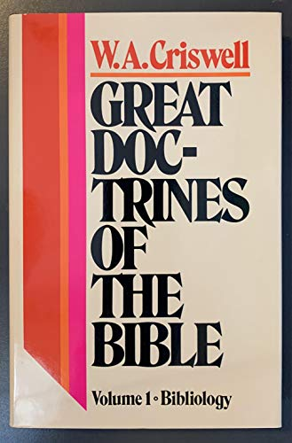 Great Doctrines of the Bible (Volume 1: W. A. Criswell