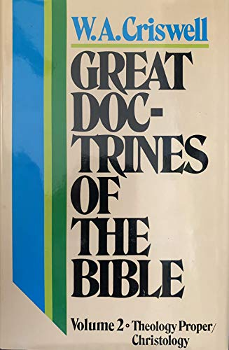 Great Doctrines of the Bible: v. 2: Criswell, W.A.