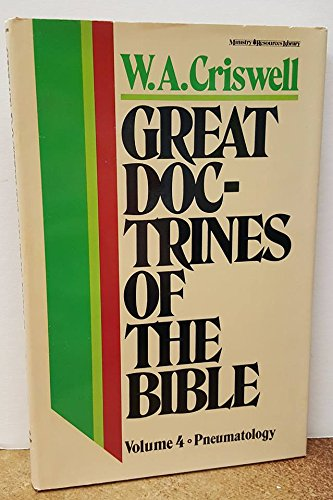 Great Doctrines of the Bible: Pneumatology (0310439108) by W. A. Criswell