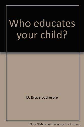 9780310440017: Who educates your child?: A book for parents