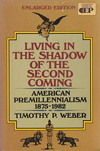 9780310440918: Living in the Shadow of the Second Coming: American Premillennialism 1875-1982 (Contemporary Evangelical Perspectives)