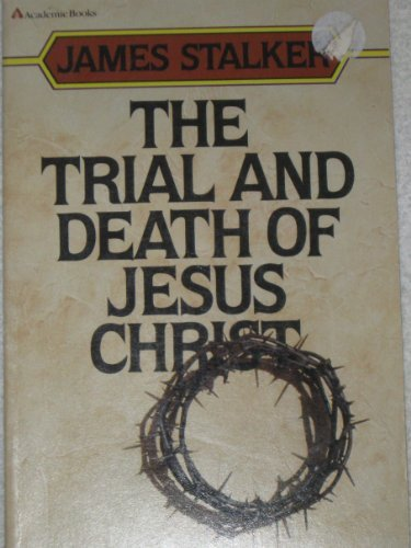 9780310441717: The Trial and Death of Jesus Christ