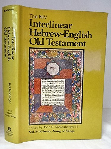 9780310442004: The Niv Interlinear Hebrew-English Old Testament, Vol. 3, 1 Chronicles- Song of Songs