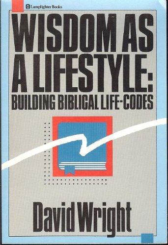 9780310443117: Wisdom as a lifestyle: Building biblical life-codes