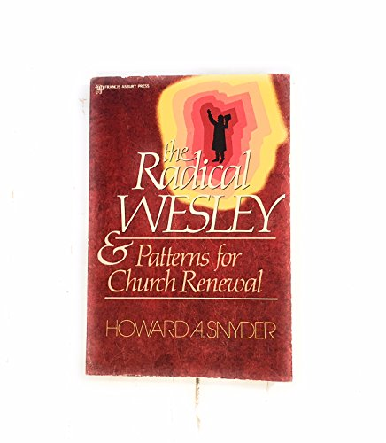 9780310444718: The Radical Wesley: Pattern for Church Renewal