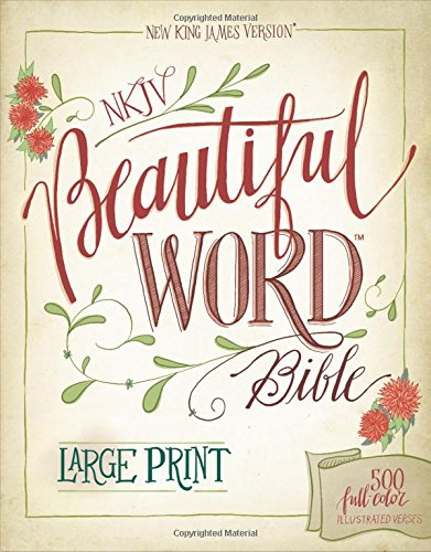 9780310446088: NKJV, Beautiful Word Bible, Large Print, Hardcover, Red Letter Edition: 500 Full-Color Illustrated Verses