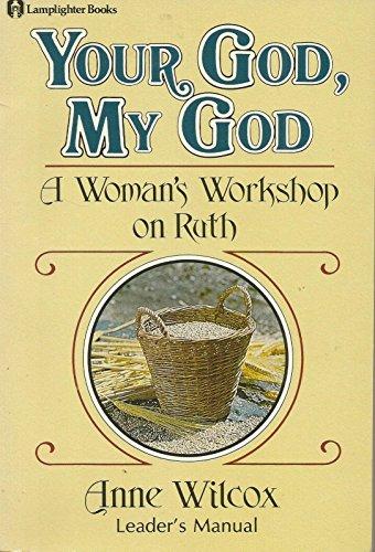 9780310446910: Your God, My God: A Woman's Workshop on Ruth