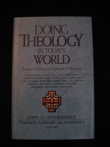 9780310447306: Doing Theology in Today's World: Essays in Honor of Kenneth S. Kantzer
