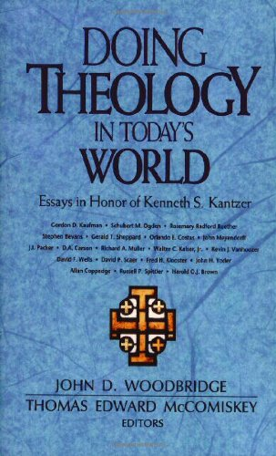 9780310447313: Doing Theology in Today's World: Essays in Honor of Kenneth S. Kantzer