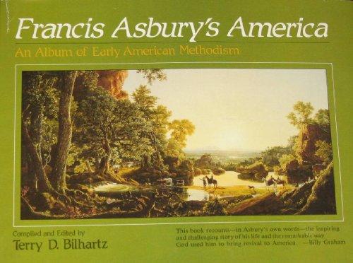 9780310447900: Francis Asbury's America: An Album of Early American Methodism