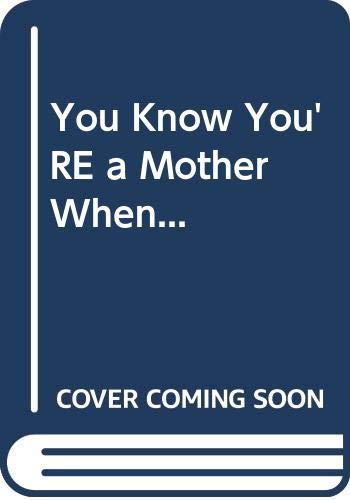 9780310448112: You Know You'RE a Mother When...