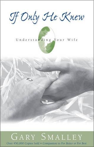 9780310448815: If Only He Knew: Understanding Your Wife