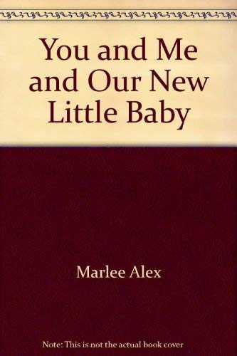 You and Me and Our New Little: Alex, Marlee; Alex,