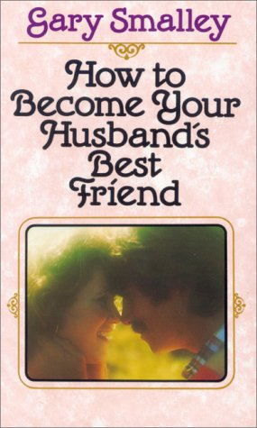 9780310449928: How to Become Your Husband's Best Friend