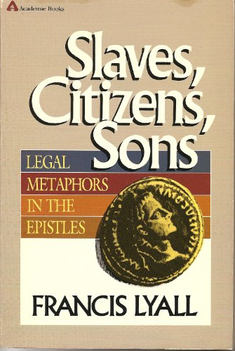 9780310451914: Slaves, Citizens, Sons: Legal Metaphors in the Epistles