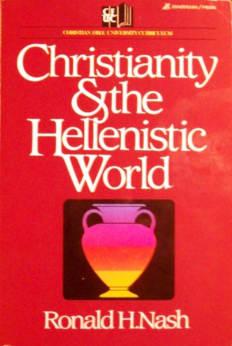Christianity and the Hellenistic World.: Nash, Ronald