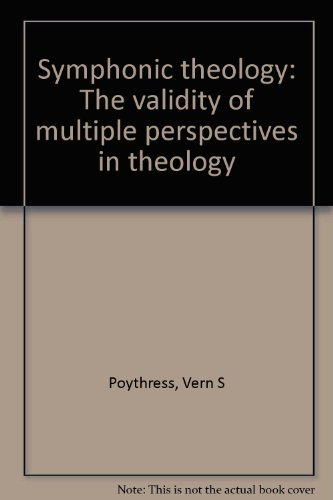 9780310452218: Symphonic theology: The validity of multiple perspectives in theology