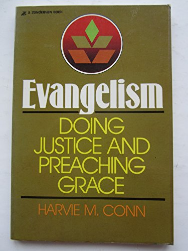 9780310453116: Evangelism: Doing Justice and Preaching Grace