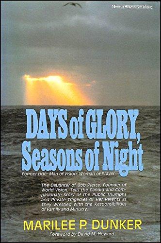 Days of Glory, Seasons of Night: Marilee Pierce Dunker