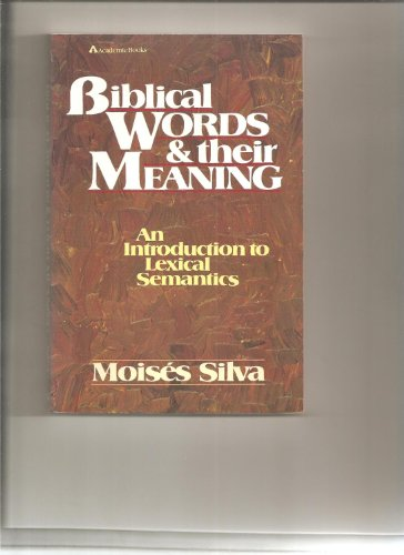 9780310456711: Biblical Words and Their Meaning: An Introduction to Lexical Semantics