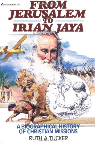9780310459316: From Jerusalem to Irian Jaya