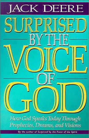 9780310462095: Surprised by the Voice of God: How God Speaks Today Through Prophecies, Dreams, and Visions