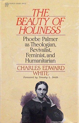 9780310462507: The Beauty of Holiness: Phoebe Palmer As Theologian, Revivalist, Feminist, and Humanitarian