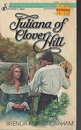 Juliana of Clover Hill (0310464226) by Brenda Knight Graham