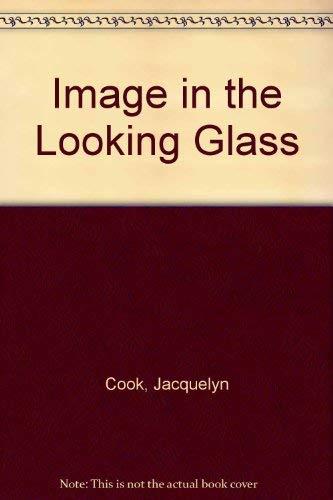 9780310476412: Image in the Looking Glass (Serenade/Saga)