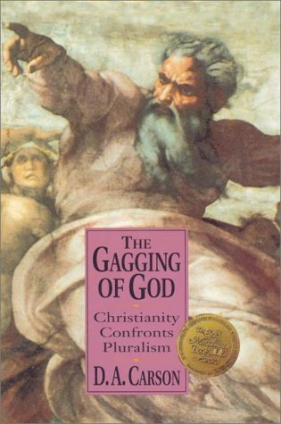 9780310479109: The Gagging of God: Christianity Confronts Pluralism