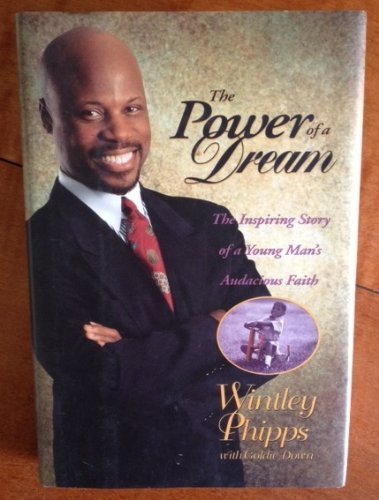 9780310479208: The Power of a Dream: The Inspiring Story of a Young Man's Audacious Faith